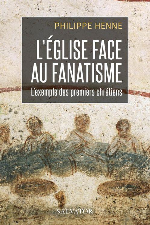L´Eglise face au fanatisme : l´exemple des premiers chrétiens