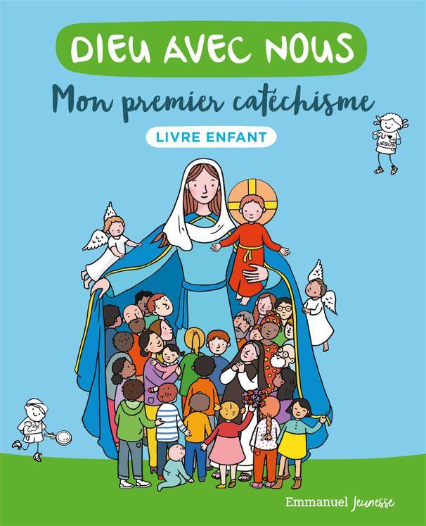 Dieu avec nous - Mon premier catéchisme - Livre enfant