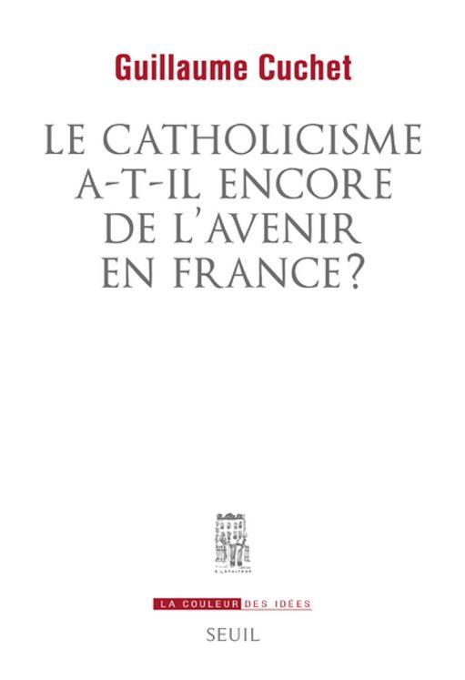 Le catholicisme a-t-il encore de l´avenir en France ?