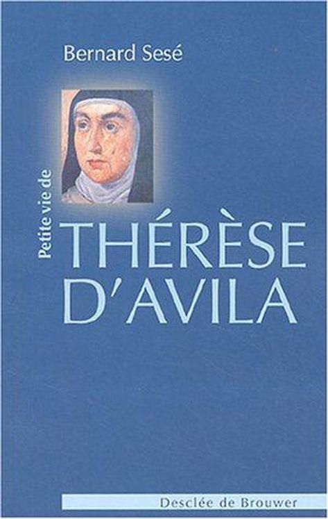 Petite Vie de Thérèse d'Avila