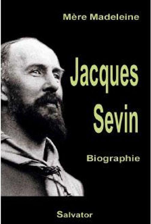 Jacques Sevin Fondateur et Mystique  (1882-1951)
