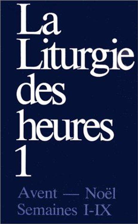 La liturgie des heures - Tome 1