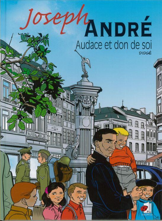 Joseph André Audace et don de soi