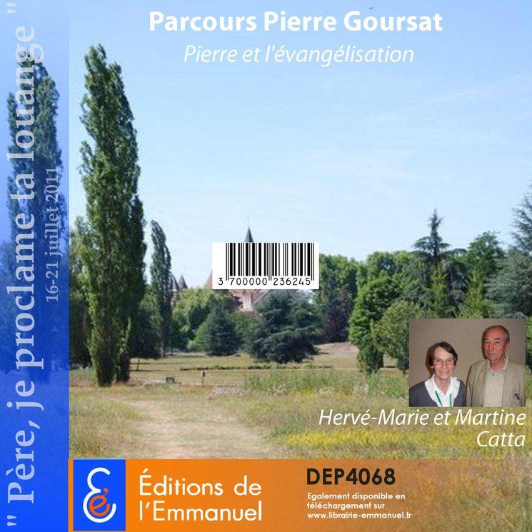 Parcours Pierre Goursat - Pierre et l'évangélisation - Père, je proclame ta louange