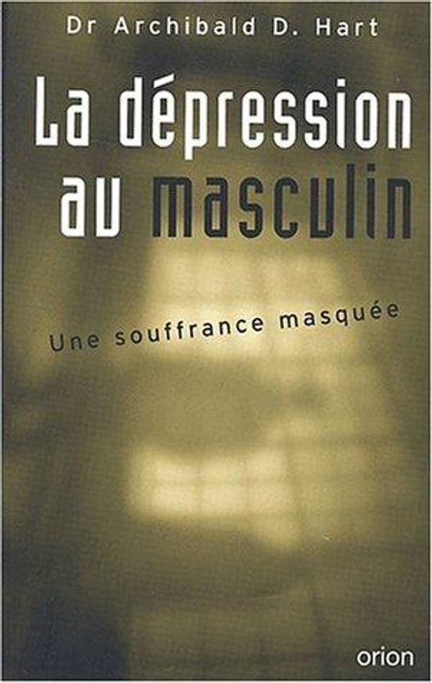 La dépression au masculin. - Une souffrance masquée