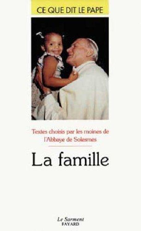 La famille - Ce que dit le pape