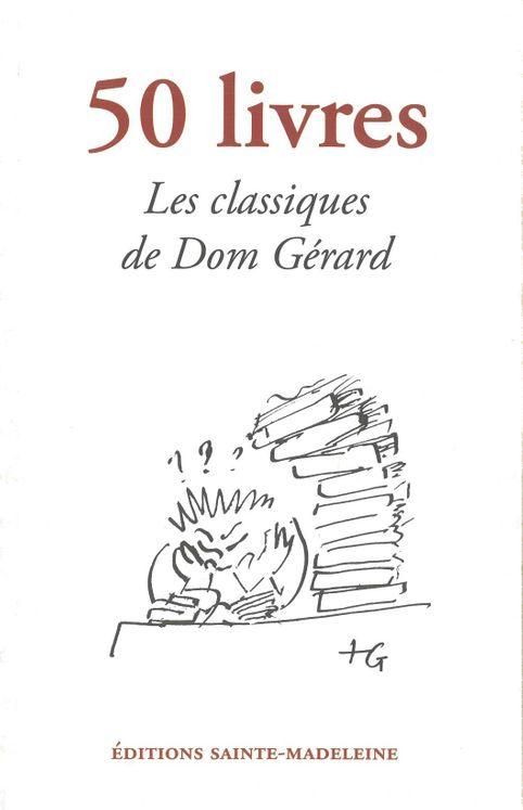 50 livres pour une vraie culture de l'esprit - Les classiques de Dom Gérard